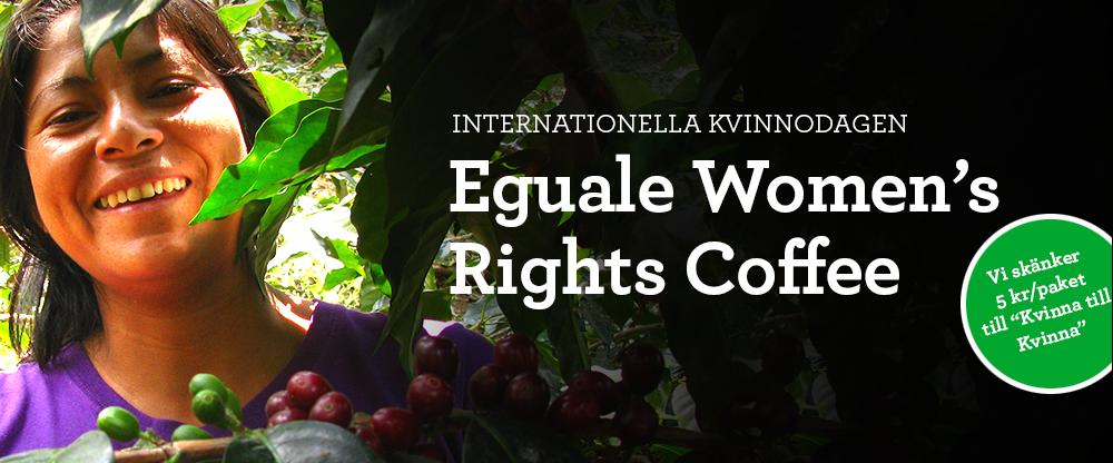 Eguale Women's Rights Coffee skänker 5 kronor per paket till Kvinna till Kvinna